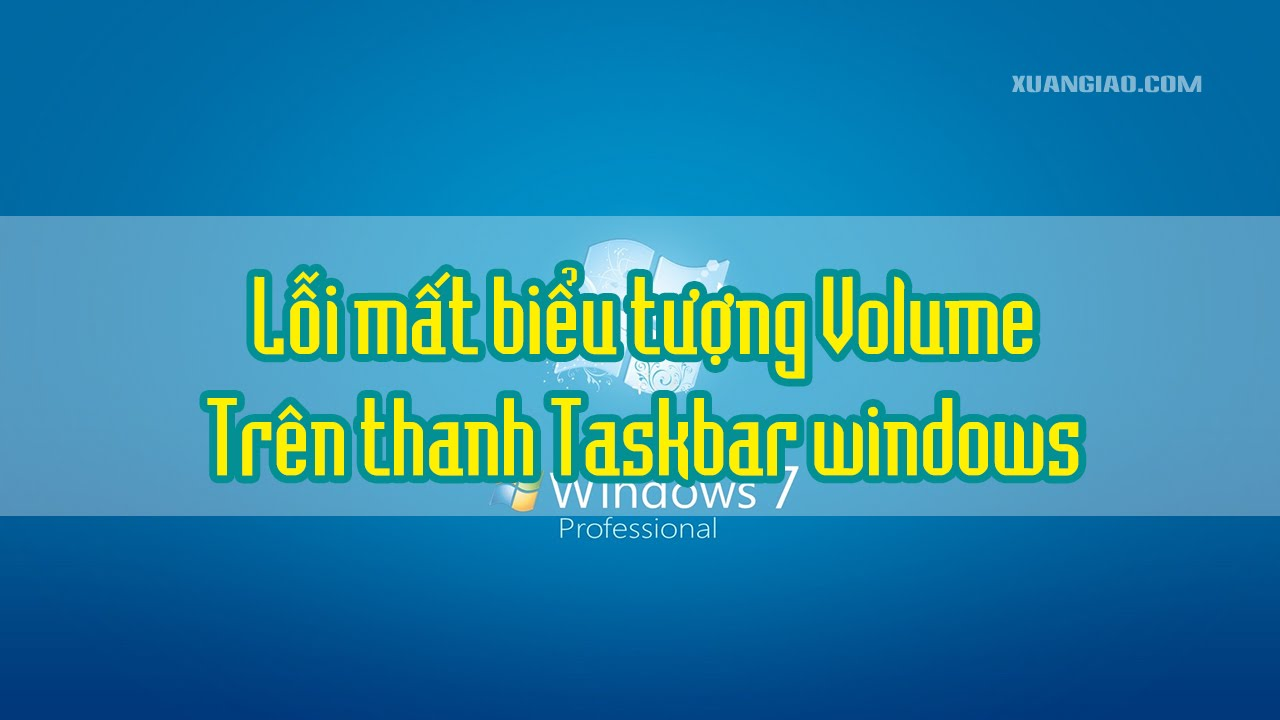 Lỗi mất biểu tượng Volume trên thanh Taskbar windows