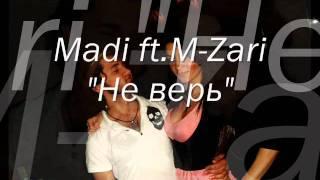 Madi ft.M-Zari-не верь.wmv