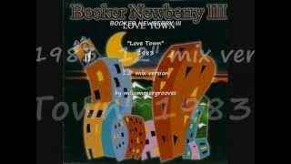 """BOOKER NEWBERRY III. """"Love Town"""". 1983. 12"""" mix."""