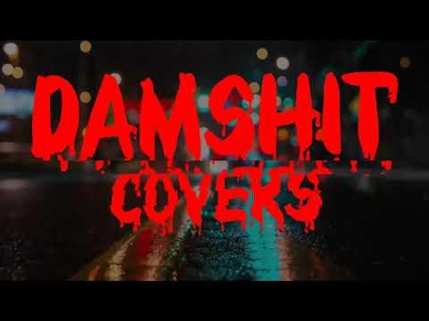 Damshit cover intro