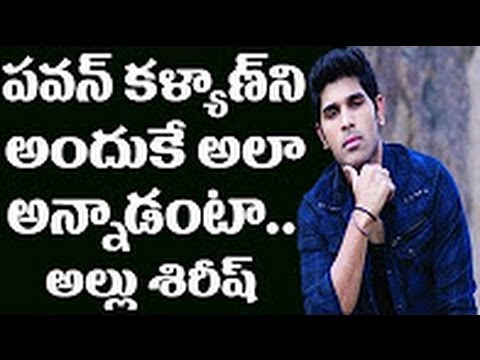 """I call Pawan Kalyan like that"" - Allu Sirish shocking comments on Pawan Kalyan 