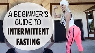 A Beginner's Guide To Intermittent Fasting