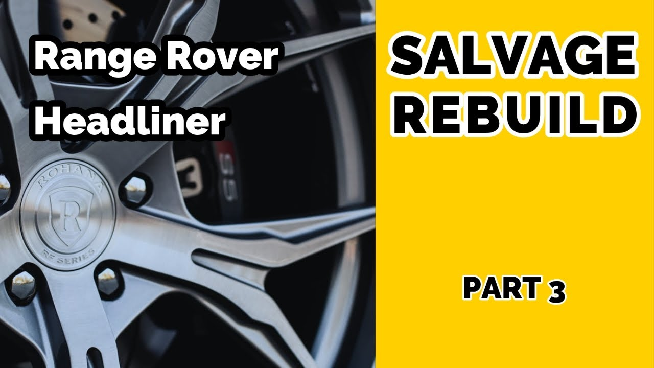 Salvage Range Rover L322 Removing Headliner | Part 3