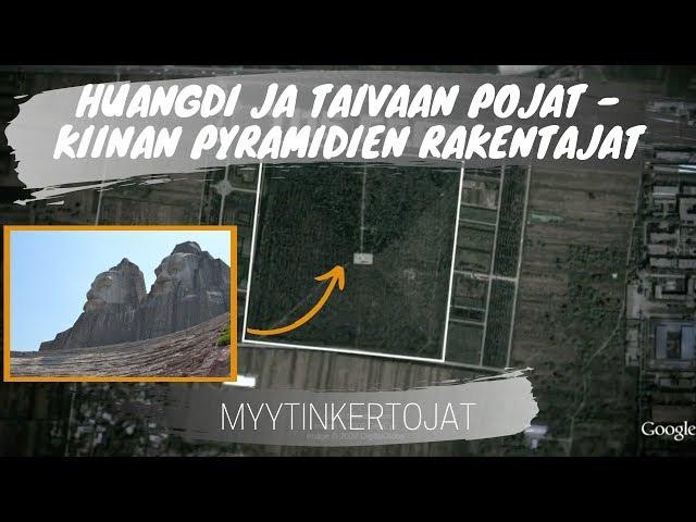 Huangdi ja Taivaan Pojat - Kiinan pyramidien rakentajat