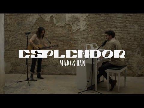 Majo y Dan - Esplendor (Video Oficial)