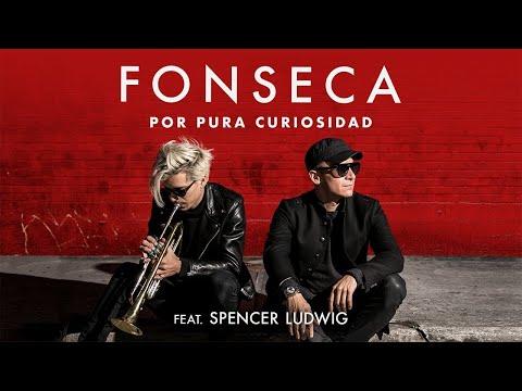 Fonseca - Por Pura Curiosidad Feat. Spencer Ludwig