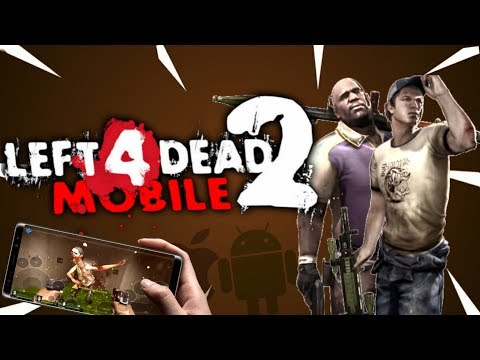 Left 4 Dead 2 Mobile / Android & IOS - Download L4D2 Android (Gameplay)
