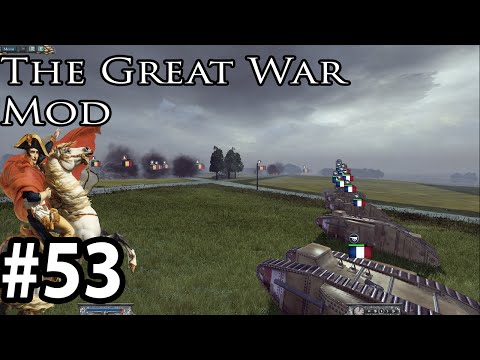 The Great War Mod 5.1.4 as The French part 53 Clear path to