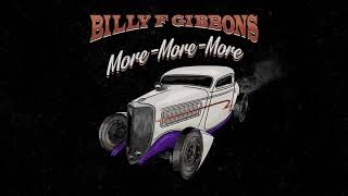 Billy F Gibbons - More-More-More  (Official Audio)