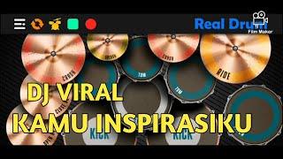 KAMU ADALAH INSPIRASIKU - DJ VIRALL TIKTOK    REAL DRUM COVER