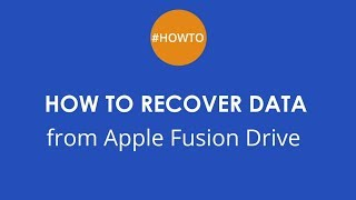 How to recover data from Apple Fusion Drive