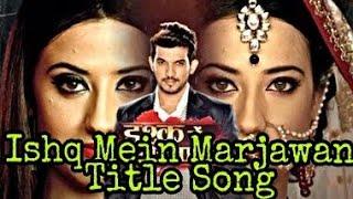 Ishq Mein Marjawan Full Title song Resimi