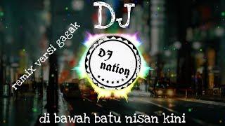 Download DJ-DIBAWAH BATU NISAN KINI-VERSI GAGAk REMIX TERBARU 2020
