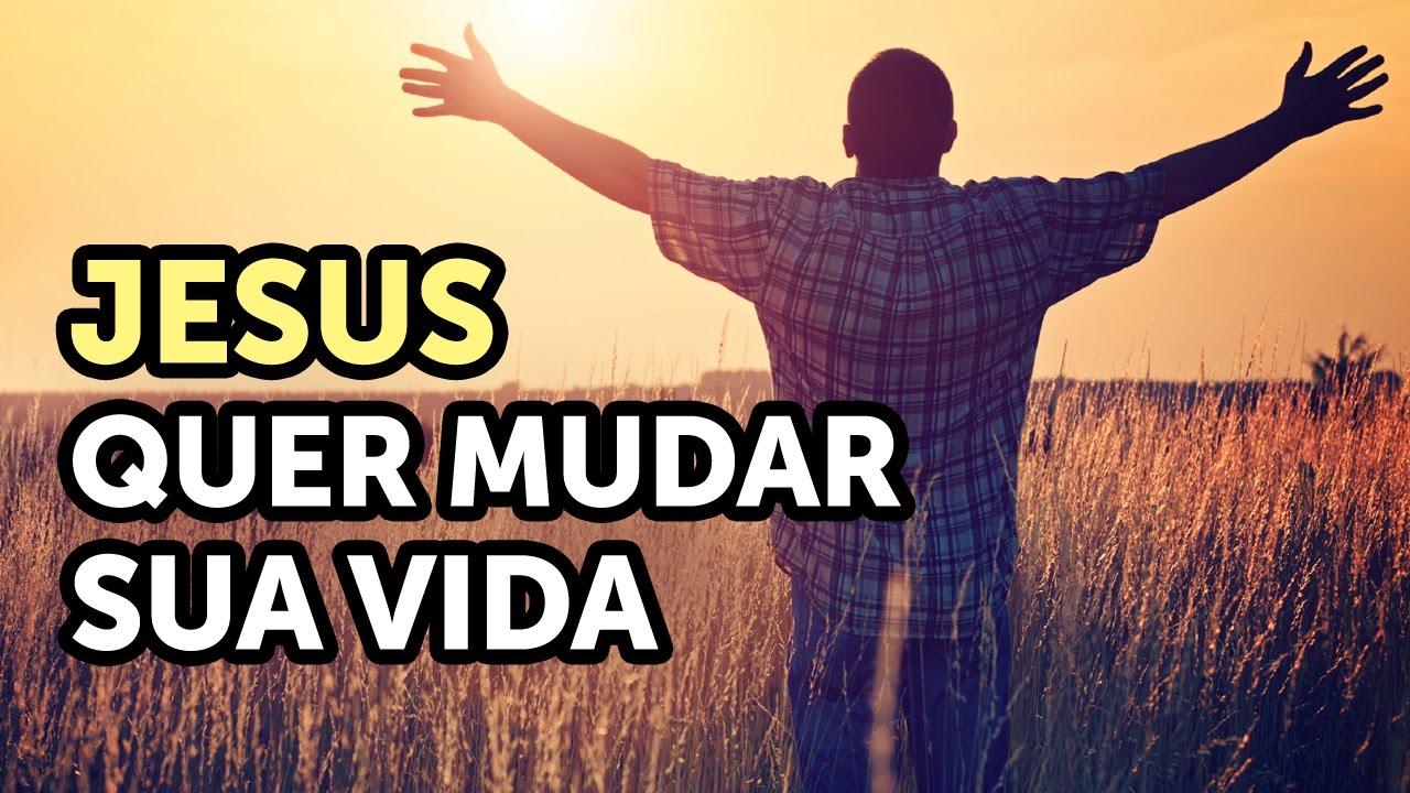 Jesus quer mudar sua vida