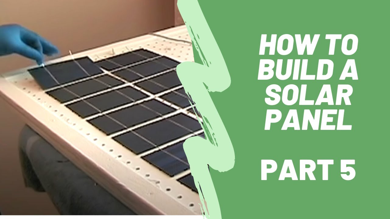 How To Build A Solar Panel 9 Steps With Pictures Instructables