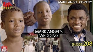 MARK ANGELS WEDDING Mark Angel Comedy Episode 208