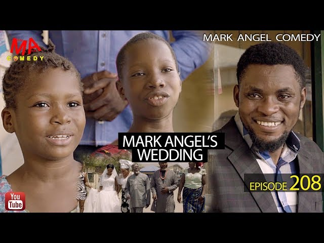 MARK ANGEL'S WEDDING (Mark Angel Comedy) (Episode 208)