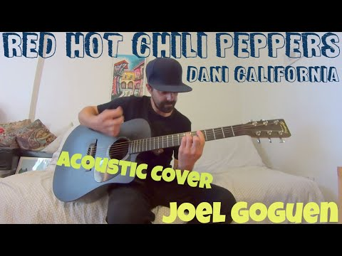 Dani California (Red Hot Chili Peppers) acoustic cover by Joel Goguen