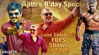 #Ajith's Bday Special: Fans Celebrate #FDFS Shows in Style