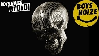 BOYS NOIZE - Don't Believe The Hype 'Oi Oi Oi' Album (Official Audio)
