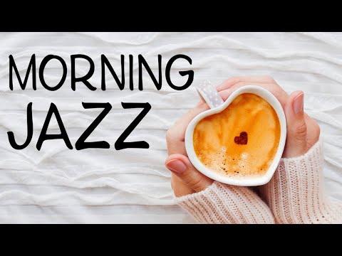 Awakening Morning JAZZ - Fresh Coffee & JAZZ Music for Breakfast & Wake Up