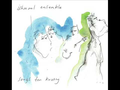 Ishmael Ensemble - Songs For Knotty [Full EP]
