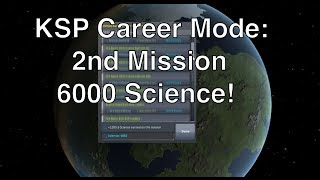 Kerbal Space Program - Let's Do More Science - 2nd Mission, 6000 Science