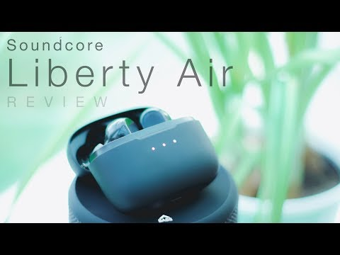 Soundcore Liberty Air Review: The Best Value True Wireless Earphones?