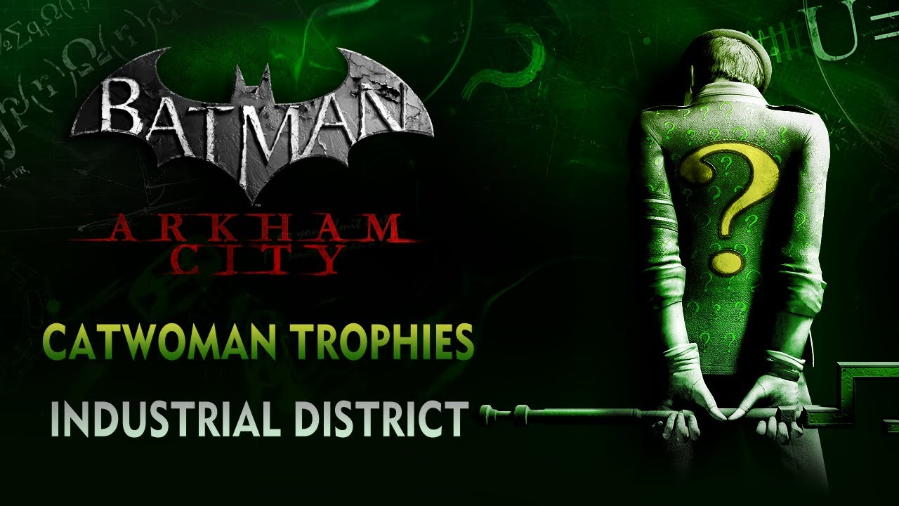 Batman: Arkham City - Catwoman Trophies - Industrial District