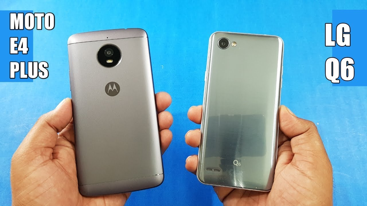 Moto E4 Plus Vs Lg Q6 Speed Test Comparison Which Is Faster Youtube