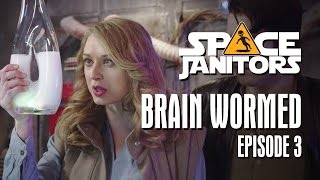 Brain Wormed - Space Janitors Season 3 Ep. 3