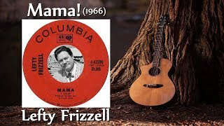 Lefty Frizzell - Mama! (1966) YouTube Videos