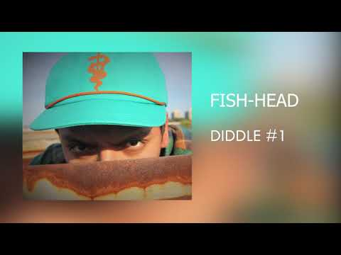 Diddle #1 - FISH-HEAD