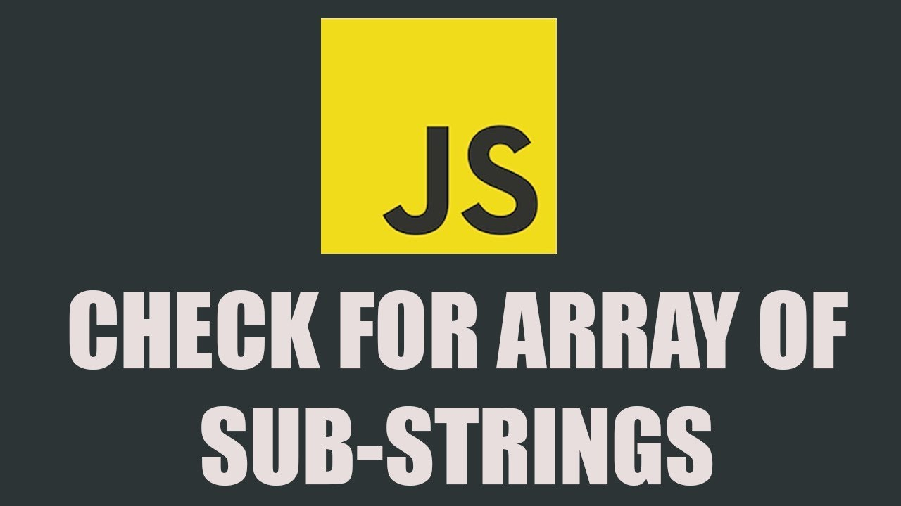 How to Check Whether String Contains Array of Substrings in Javascript