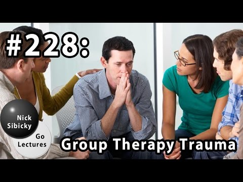 Nick Sibicky Go Lecture #228 - Group Therapy Trauma