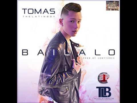 """Tomas """"The Latin Boy"""" - Bailalo (PROD BY LUNY TUNES)"""