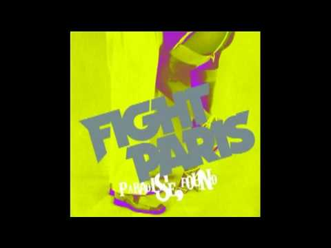 Fight Paris - You Gotta Stop & Smell The Roses