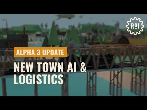Rise of Industry | Alpha 3 Dev Update