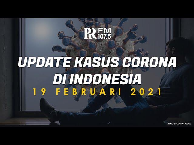 Update Kasus Corona di Indonesia 19 Februari 2021