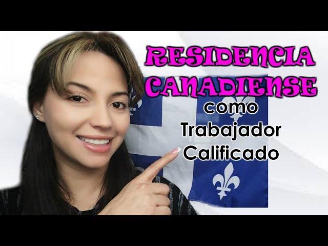 COMO OBTENER LA RESIDENCIA CANADIENSE (Trabajador calificado)