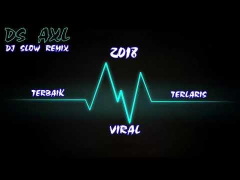 AxL DJ : dj viral 2018