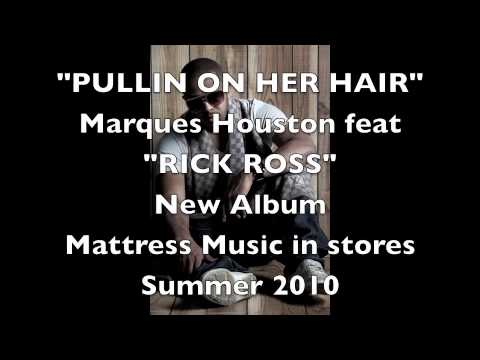 New Marques Houston - [Official Single] - Pullin On Her Hair featuring