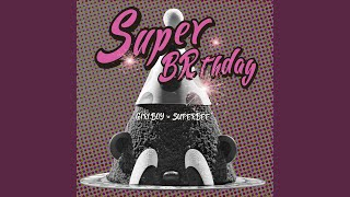 슈퍼버스데이 SUPER BRTHDAY (Prod. By GIRIBOY)