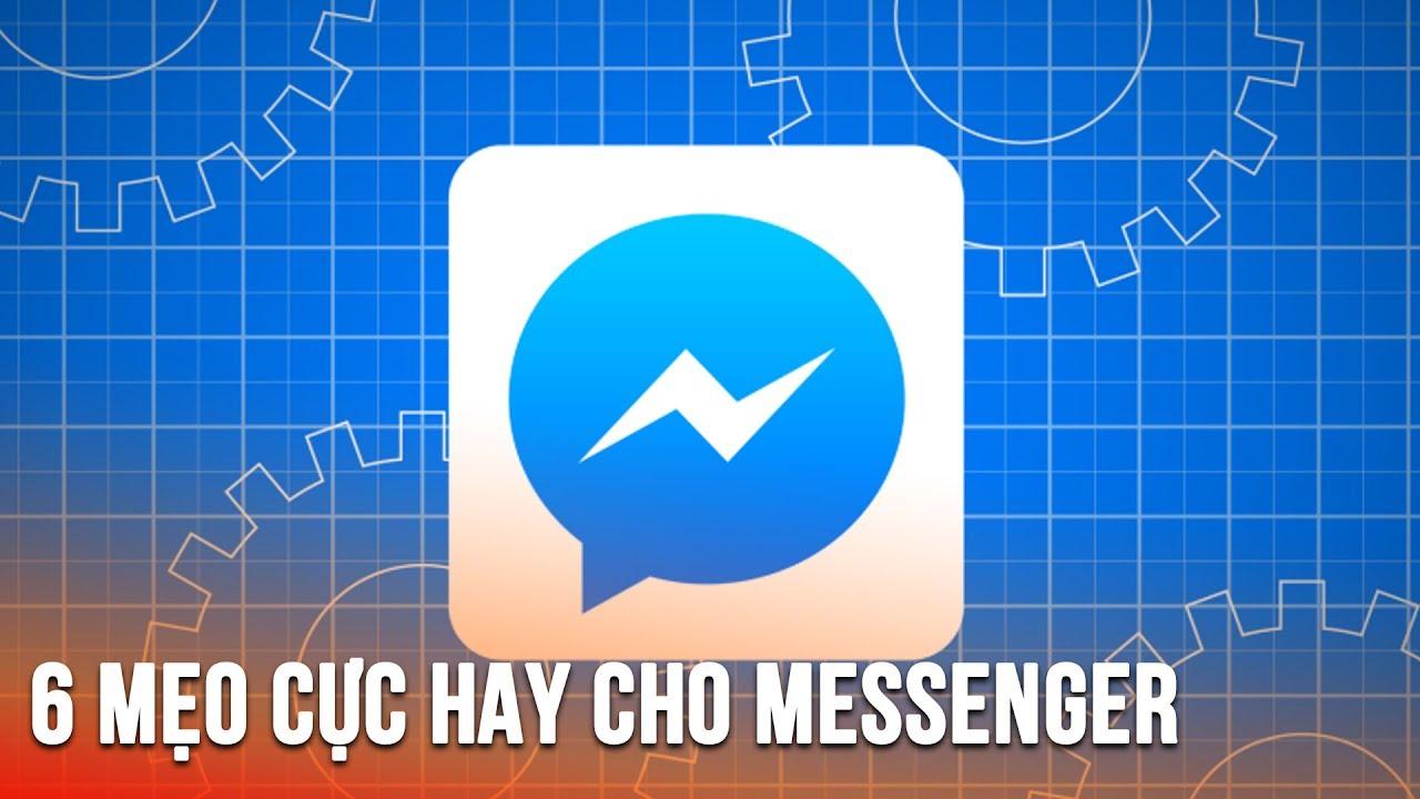 6 tính năng có thể bạn chưa biết trên FB Messenger