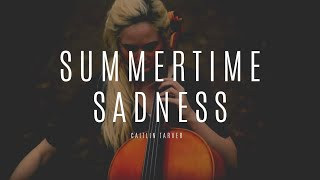 """Summertime Sadness"" by Lana Del Rey -Caitlin T. Delaney Cello Cover"