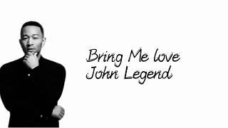 John Legend Bring Me Love, official lyrics