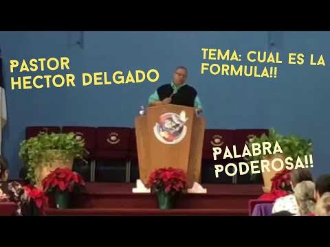 Predicando Pastor Héctor Delgado Tema:...