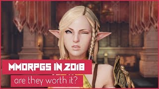 Are MMORPGs Worth Playing Anymore? Should You Even Play MMORPGs In 2018?