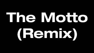 Repeat youtube video Drake - The Motto (Remix) ft. Lil Wayne & Tyga
