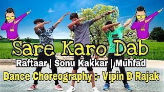 Sare Karo Dab || Raftaar | Sonu Kakkar | Muhfad || Dance Choreography @Vipin D Rajak